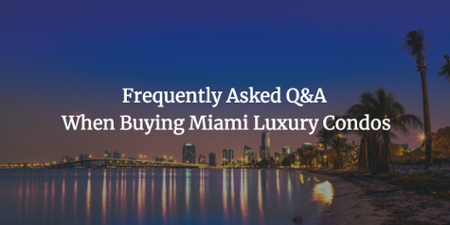 Questions & Answers When Buying Miami Luxury Condos